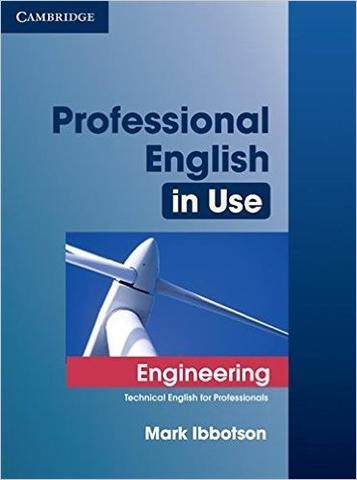 Professional English in Use Engineering with Answers Technical English for Professionals